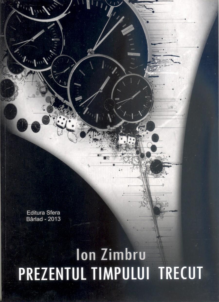Ion Zimbru şi-a făcut timp… / Prozoversuri care dor frumos